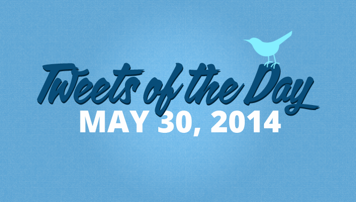 Tweets of the Day 20140530