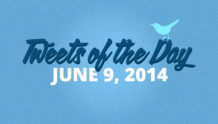 Tweets of the Day 20140609