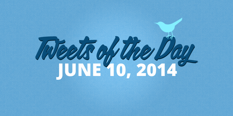 Tweets of the Day 20140610