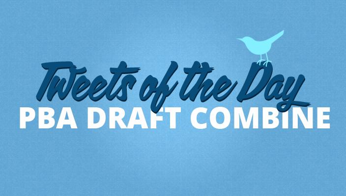 Tweets of the Day - PBA Draft Combine