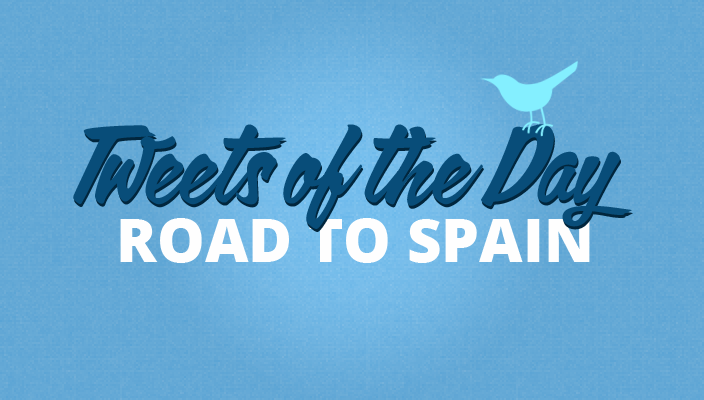 Tweets of the Day - Road to Spain