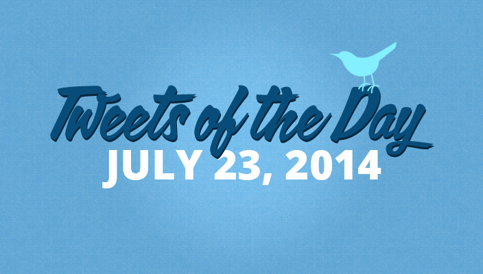Tweets of the Day 20140723