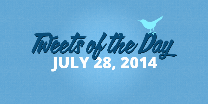 Tweets of the Day 20140728