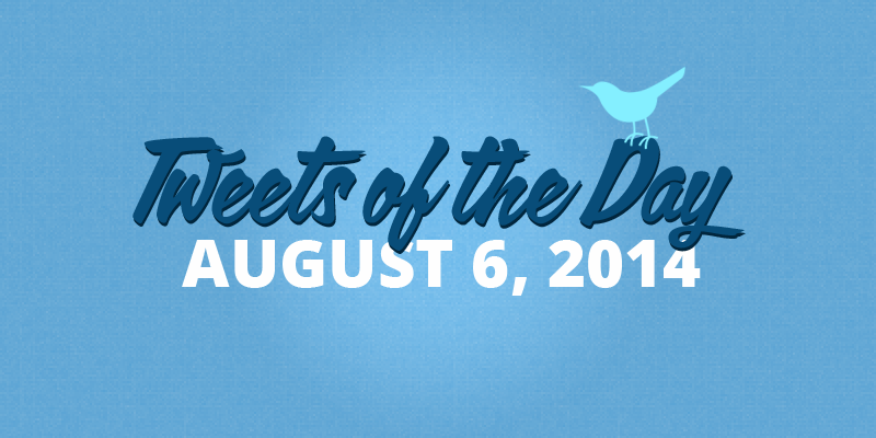 Tweets of the Day 20140806
