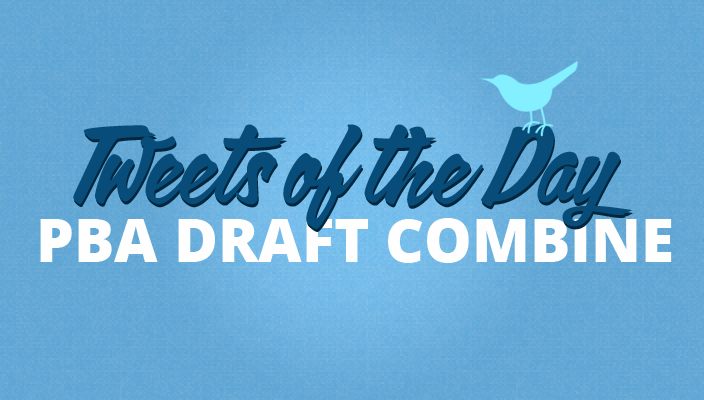 Tweets of the Day - PBA Draft Combine